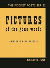 Ferlinghetti, Lawrence Pictures of the Gone World