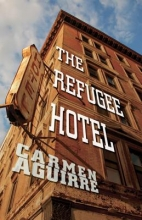 Aguirre, Carmen The Refugee Hotel