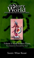 Bauer, Susan Wise The Story of the World - History for the Classical Child - Early Modern Times V 3