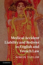 Taylor, Simon Medical Accident Liability and Redress in English and French Law