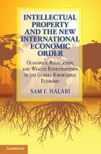 Halabi, Sam F. Intellectual Property and the New International Economic Order