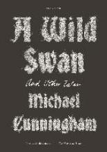 Cunningham, Michael A Wild Swan