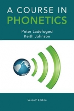 Peter (UCLA, Emeritus) Ladefoged,   Keith Johnson A Course in Phonetics