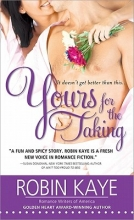 Kaye, Robin Yours for the Taking
