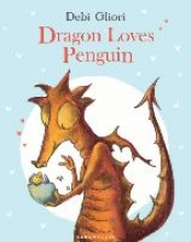 Gliori, Debi Dragon Loves Penguin