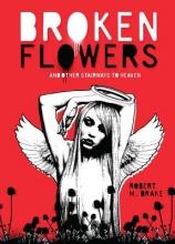 Drake, Robert M. Broken Flowers