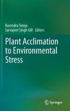 Narendra Tuteja,   Sarvajeet Singh Gill Plant Acclimation to Environmental Stress
