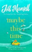 Jill Mansell, Maybe This Time