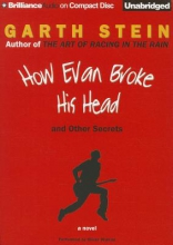 Stein, Garth How Evan Broke His Head and Other Secrets