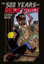 Hill, Gord The 500 Years of Resistance Comic Book
