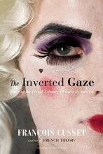 Cusset, Francois The Inverted Gaze