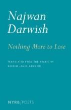 Darwish, Najwan Nothing More to Lose