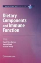 Ronald Ross Watson,   Sherma Zibadi,   Victor R. Preedy Dietary Components and Immune Function