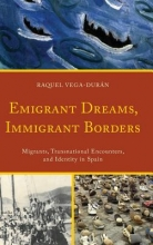 Vega-Duraan, Raquel Emigrant Dreams, Immigrant Borders