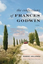 Hellenga, Robert The Confessions of Frances Godwin