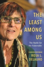 Delauro, Rosa L. The Least Among Us
