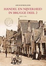 Jaak  Rau Handel en nijverheid in Brugge Deel 2 - Archiefbeelden