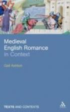 Ashton, Gail Medieval English Romance in Context