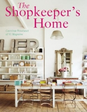 Caroline Rowland The Shopkeeper`s Home