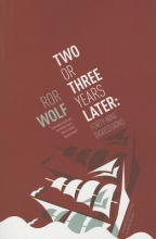 Wolf, Ror Two or Three Years Later