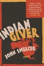 Smelcer, John Indian Giver