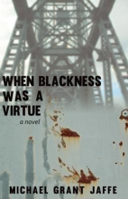 Jaffe, Michael Grant When Blackness Was a Virtue