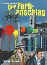 Müller-Weiss, Andreas Der Farbanschlag