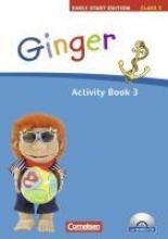 Hollbrügge, Birgit,   Kraaz, Ulrike Ginger - Early Start Edition 3. 3. Schuljahr. Activity Book mit Lieder-/Text-CD