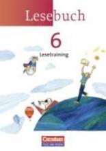 Döring, Bärbel,   Dörschmann, Jana Lesebuch 6. Schuljahr. Lesetraining Arbeitsheft. Östliche Bundesländer und Berlin