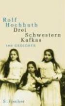 Hochhuth, Rolf Drei Schwestern Kafkas