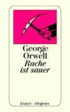 Orwell, George Rache ist sauer