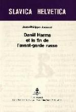 Jaccard, Jean-Philippe Daniil Harms Et La Fin de L`Avant-Garde Russe
