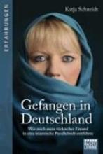 Schneidt, Katja Gefangen in Deutschland
