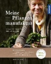 Stumpf, Ursula Meine Pflanzenmanufaktur