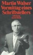 Walser, Martin Vormittag eines Schriftstellers
