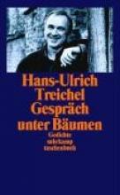 Treichel, Hans-Ulrich Gespräch unter Bäumen