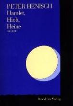 Henisch, Peter Hamlet, Hiob, Heine
