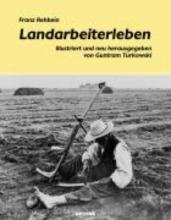 Rehbein, Franz Landarbeiterleben