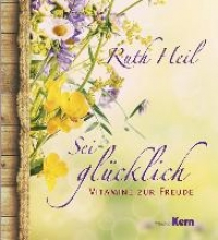 Heil, Ruth Sei glücklich