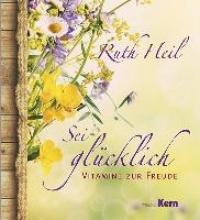 Heil, Ruth Sei glcklich