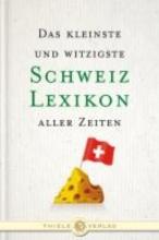 Kluy, Alexander Das kleinste und witzigste Schweiz Lexikon aller Zeiten