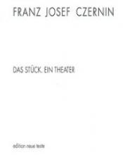 Czernin, Franz J Das Stck - ein Theater