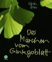 Peters, Ulrich Das Mrchen vom Ginkgoblatt