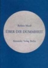 Musil, Robert Über die Dummheit