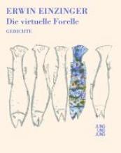 Einzinger, Erwin Die virtuelle Forelle