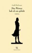 Gleichmann, Gerald Dies Weimar habe ich nie geliebt
