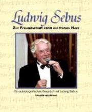Jansen, Hans-Jürgen Ludwig Sebus - Zur Freundschaft zählt ein frohes Herz