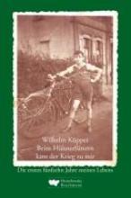 Küpper, Wilhelm Beim Hhnerfttern kam der Krieg zu mir