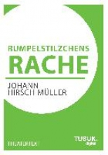 Hirsch-Müller, Johann Rumpelstilzchens Rache