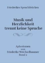 Weichselbaumer, Friederike Friederikes SprachBrücken 02. Musik und Herzlichkeit trennt keine Sprache